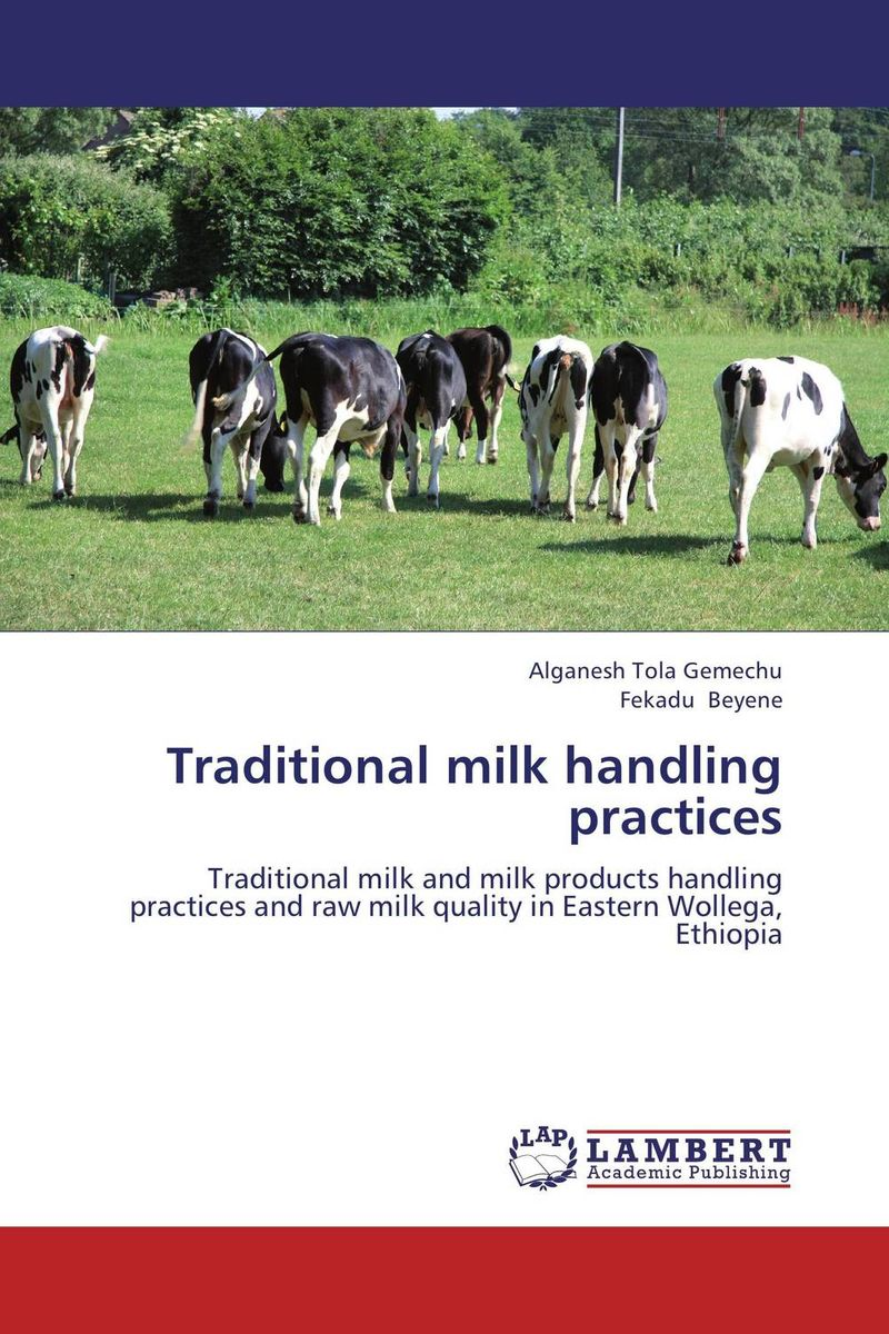 Traditional milk handling practices improved milk processing techniques