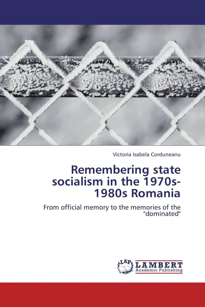 Remembering state socialism in the 1970s-1980s Romania guilt and defense – on the legacies of national socialism in postwar germany