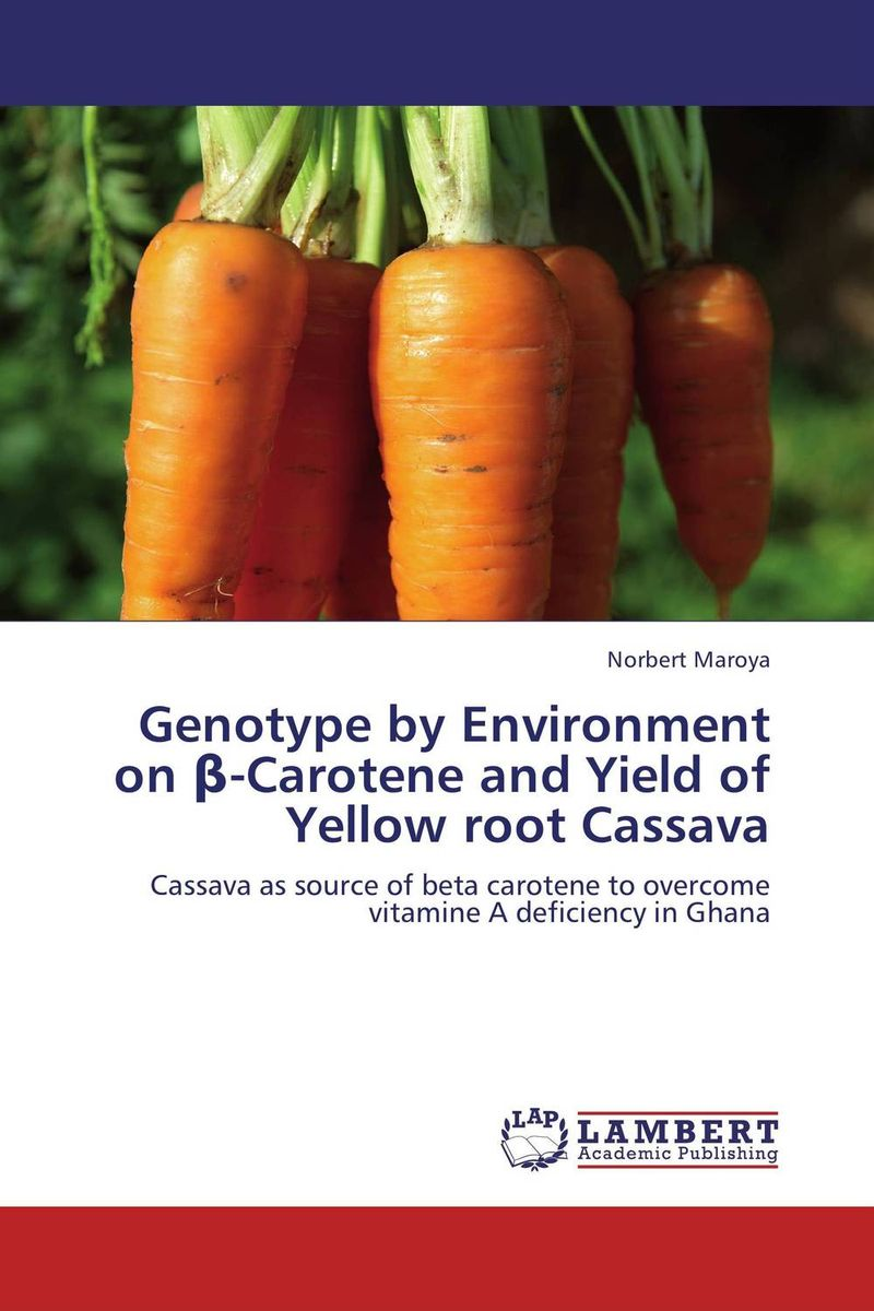 Genotype by Environment on ?-Carotene and Yield of Yellow root Cassava the teeth with root canal students to practice root canal preparation and filling actually