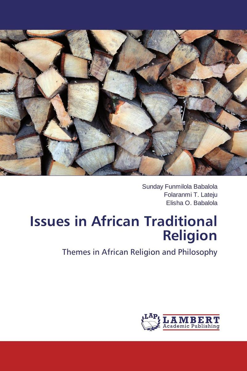 Issues in African Traditional Religion phillip d mazambara the vitality of african indigenous religion