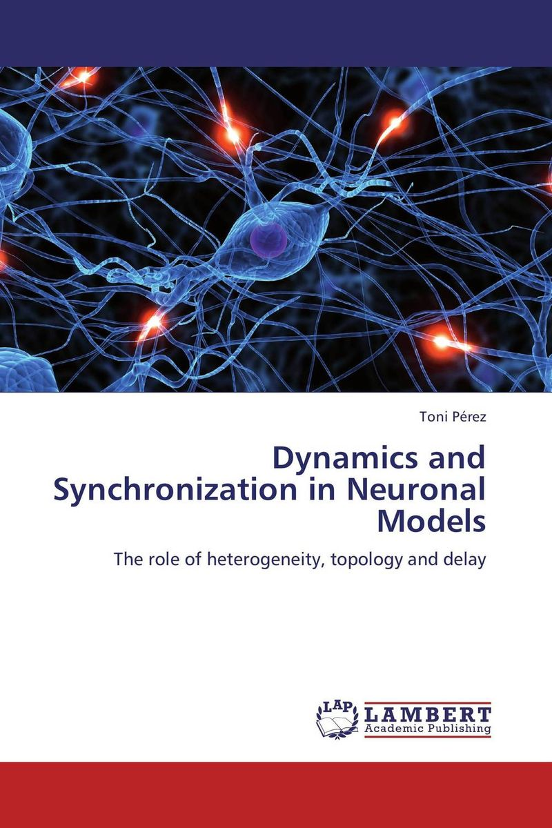 Dynamics and Synchronization in Neuronal Models prem chand cytoarchitecture and neuronal types in forebrain of strawberry finch