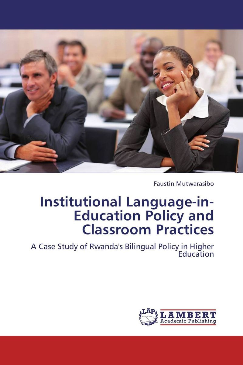 Institutional Language-in-Education Policy and Classroom Practices language in education policy and practice