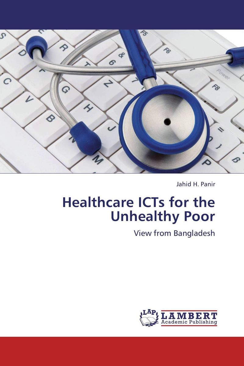 Healthcare ICTs for the Unhealthy Poor driven to distraction