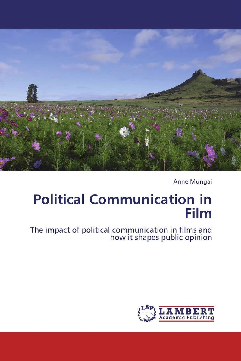 Political Communication in Film the news and public opinion