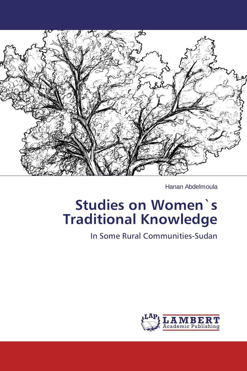 Studies on Women`s Traditional Knowledge agatha daniel and charles olungah women s indigenous knowledge in household food security