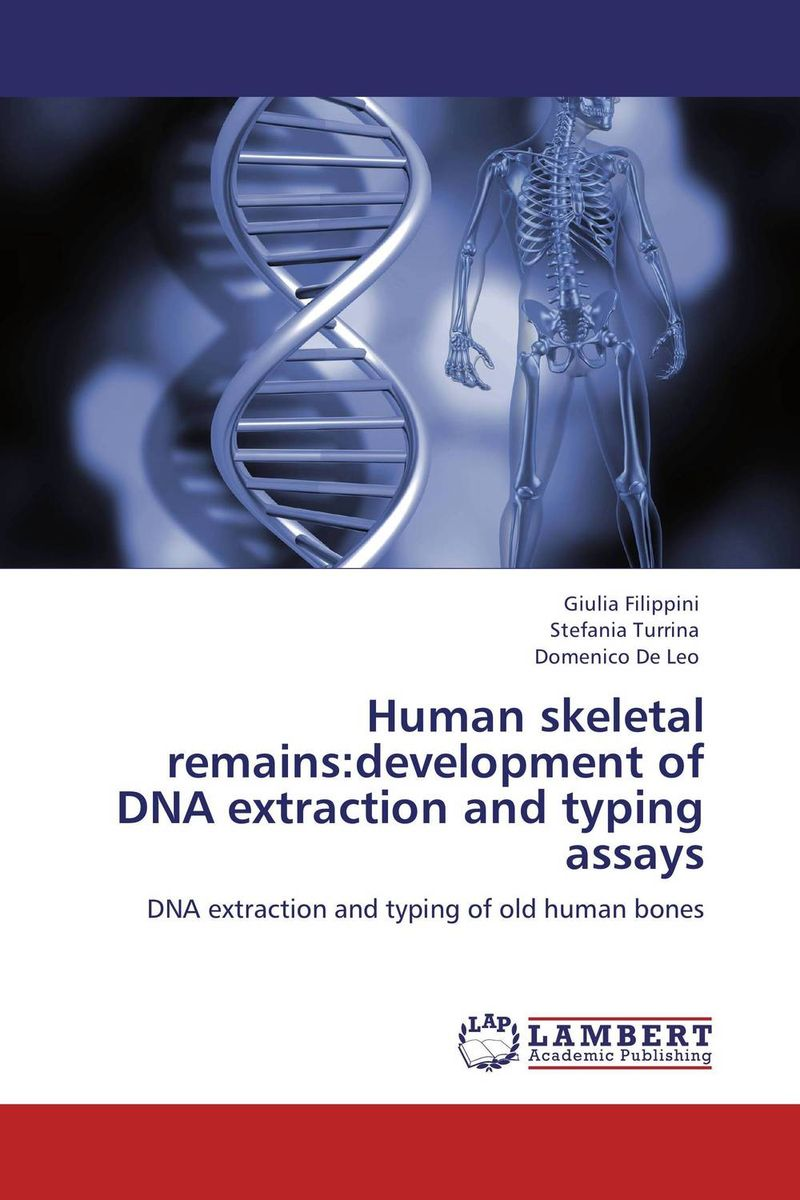 Human skeletal remains:development of DNA extraction and typing assays knowing in our bones
