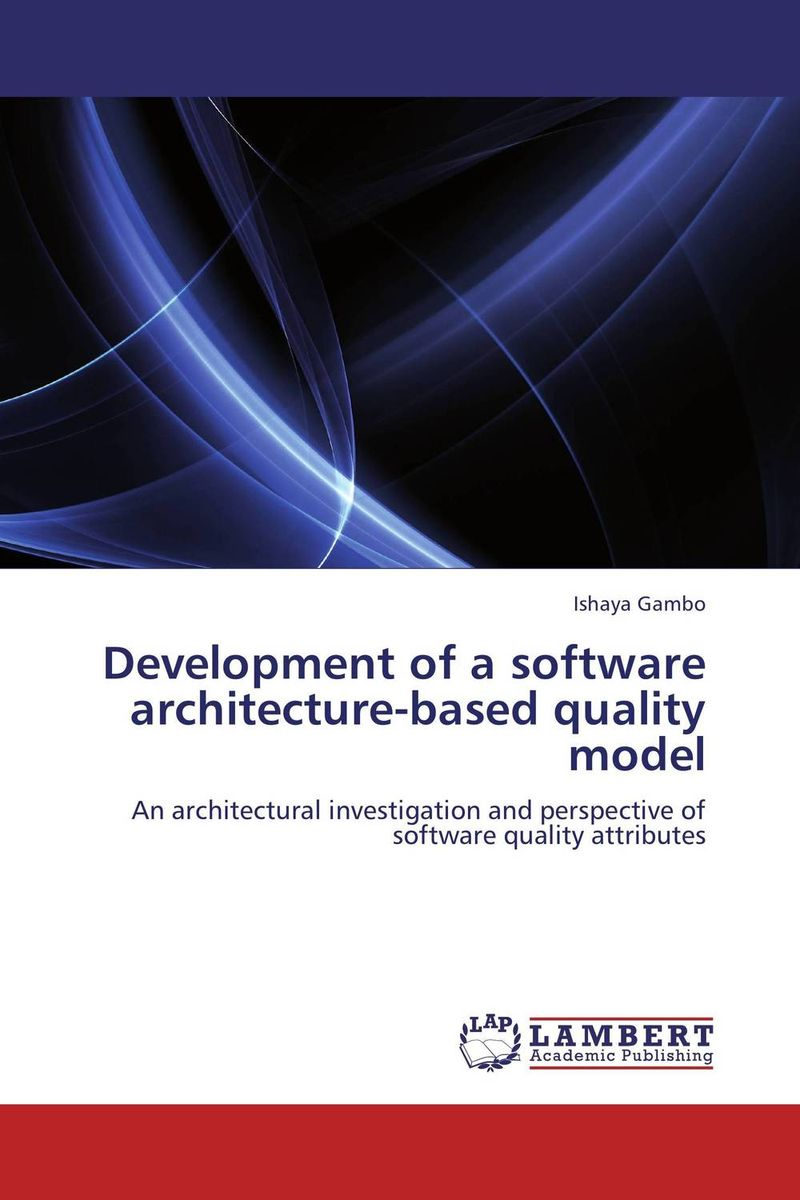 Development of a software architecture-based quality model software architecture and system requirements