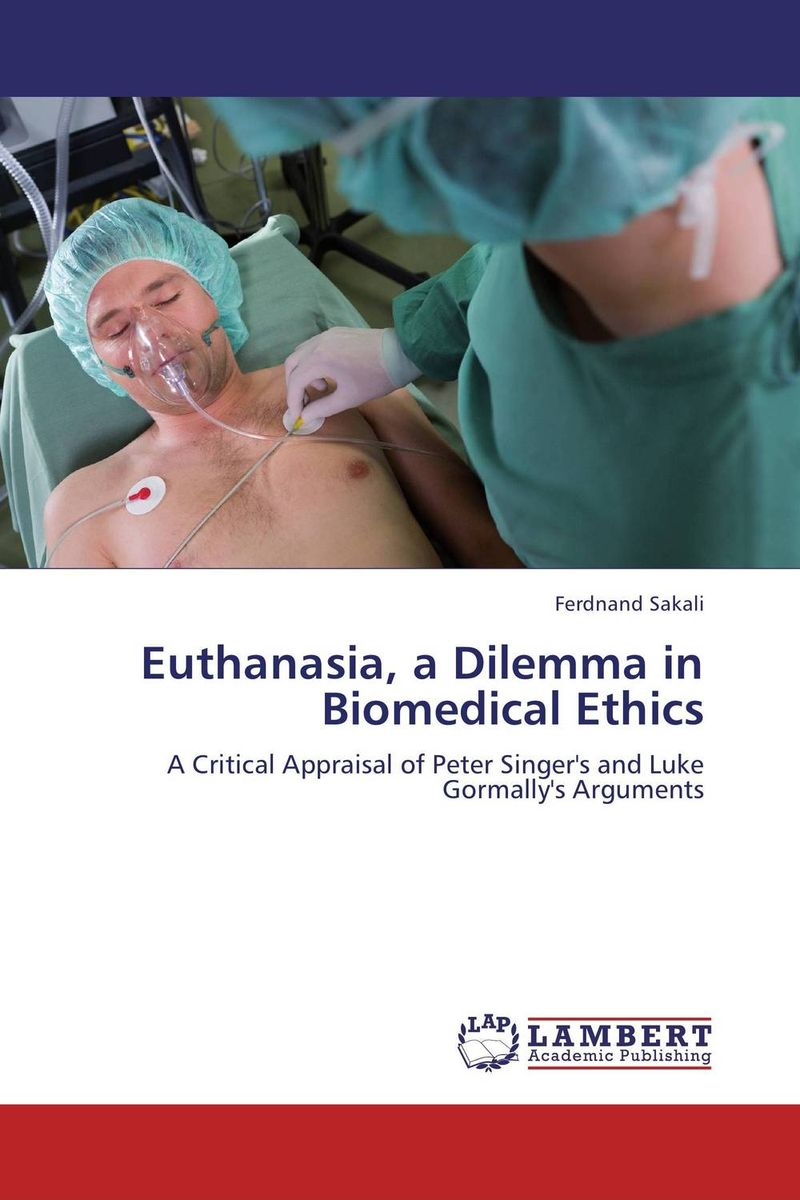 Euthanasia, a Dilemma in Biomedical Ethics the morality of abortion and euthanasia
