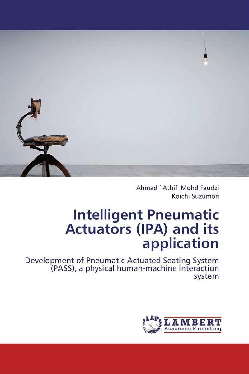 Intelligent Pneumatic Actuators (IPA) and its application the silver chair