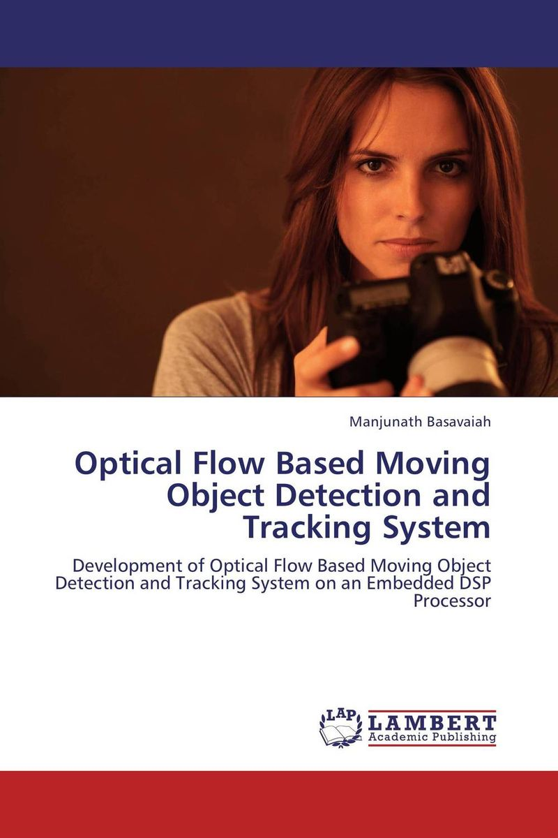 Optical Flow Based Moving Object Detection and Tracking System video object tracking