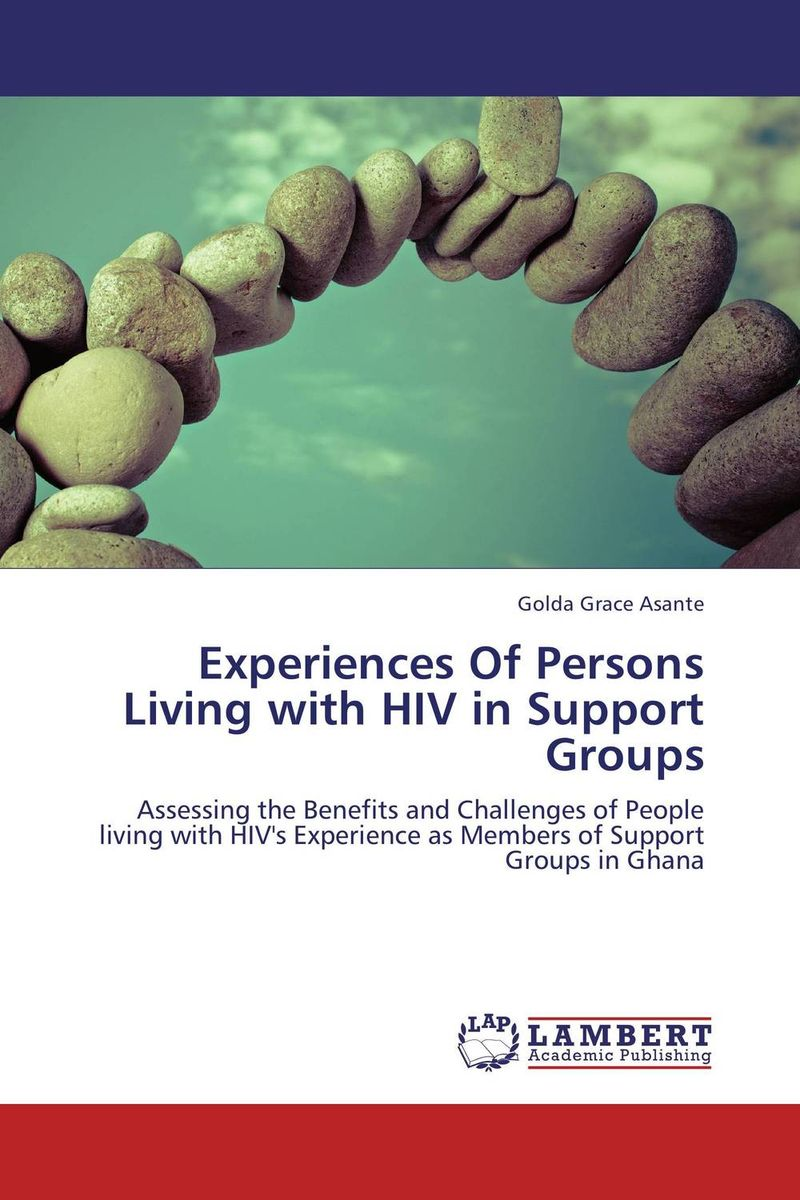 Experiences Of Persons Living with HIV in Support Groups i found you