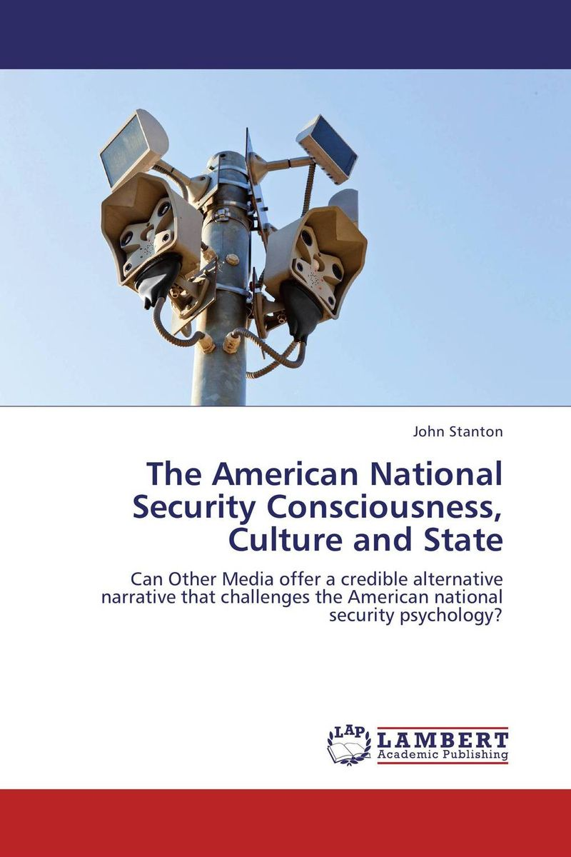 The American National Security Consciousness, Culture and State insurgent