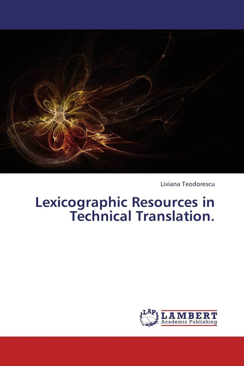Lexicographic Resources in Technical Translation. envisioning machine translation in the information future 4th conference of the association for machine translation in the americas amta 2000 cuernavaca mexico