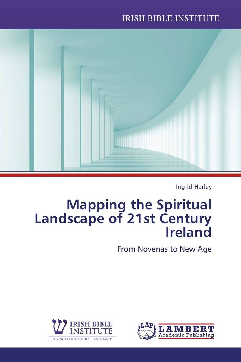 Mapping the Spiritual Landscape of 21st Century Ireland ireland the autobiography one hundred years of irish life told by its people