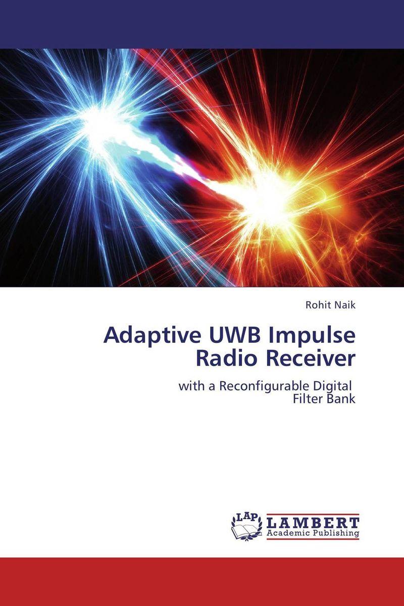 Adaptive UWB Impulse Radio Receiver antonio mollfulleda ultra wideband communications based on impulse radio