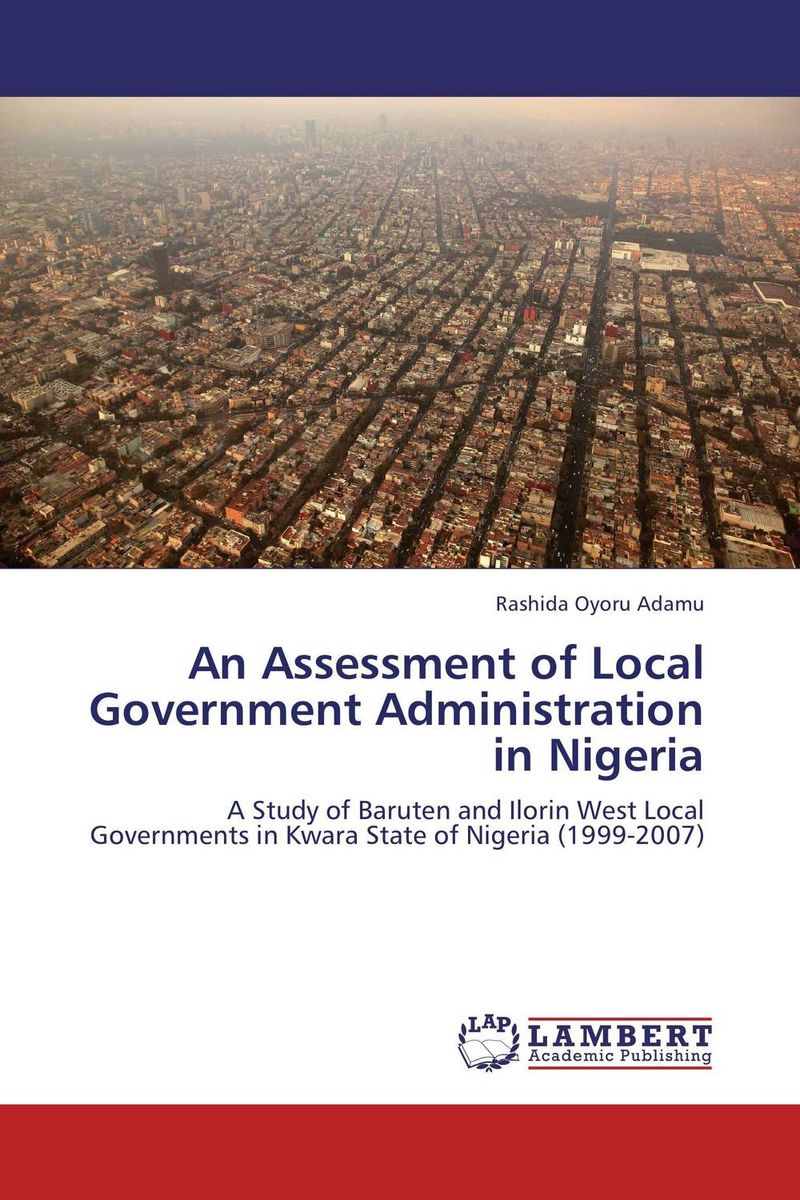 An Assessment of Local Government Administration in Nigeria spot goods antminer s5 1155 gh s asic miner bitcon miner 28nm btc mining sha 256 miner power consumption 590w
