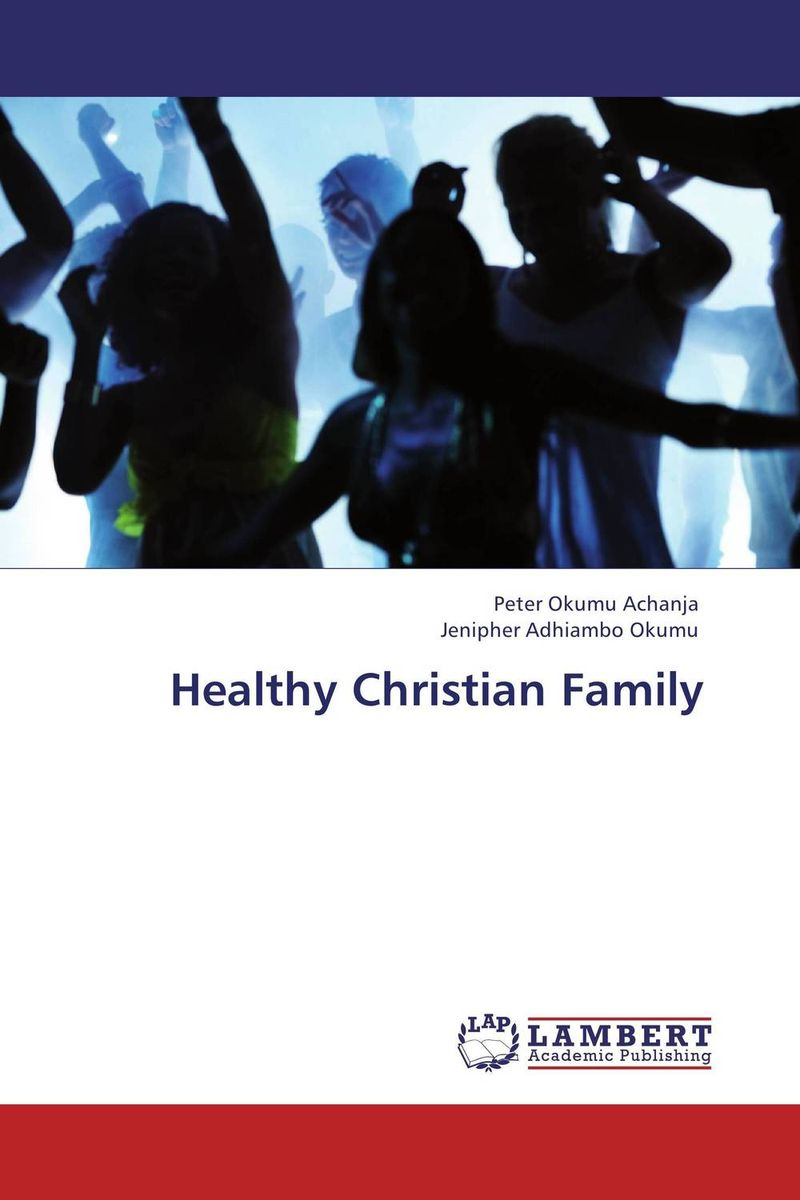 Healthy Christian Family healthy and beautiful from head to toe