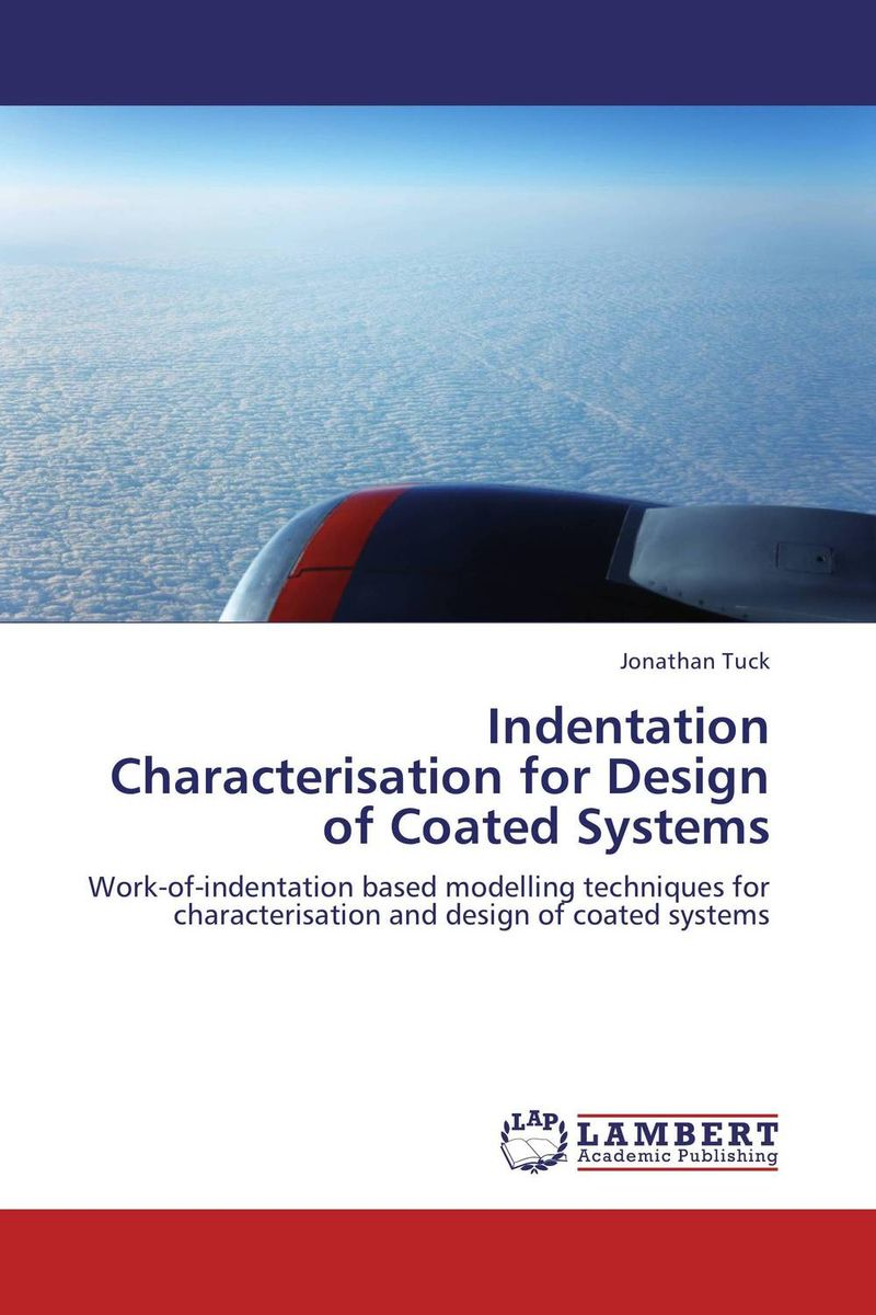 Indentation Characterisation for Design of Coated Systems si atrp for attaining tailor made polymer coatings