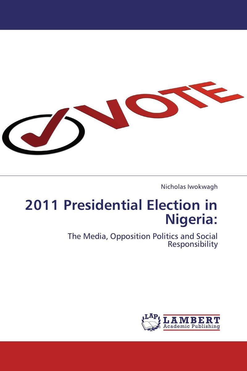 2011 Presidential Election in Nigeria: mustafa taha cyber campaigns internet use in the 2000 u s presidential election