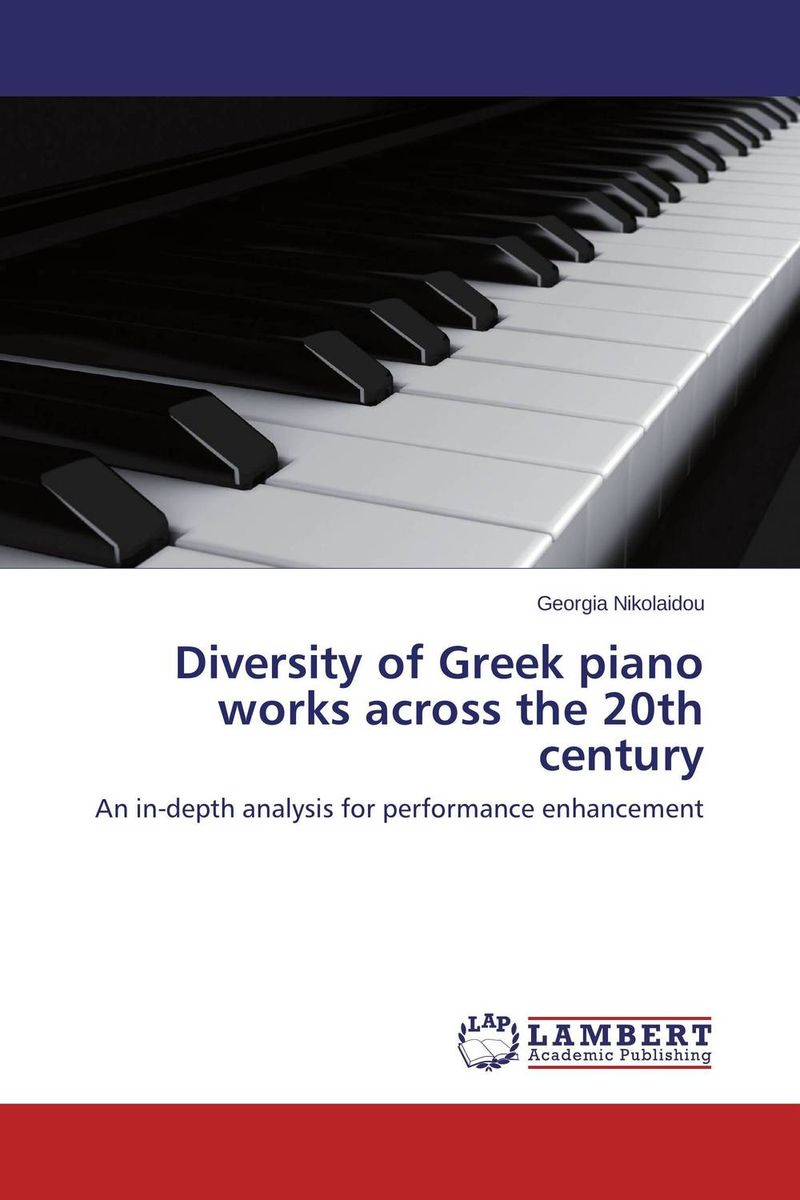 Diversity of Greek piano works across the 20th century christianity and hellenism in the fifth–century greek east – theodoret s apologetics against the greeks in context