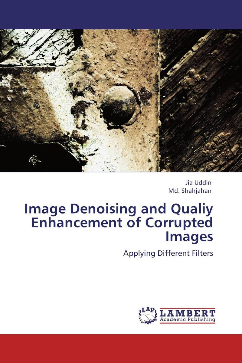 Image Denoising and Qualiy Enhancement of Corrupted Images different class