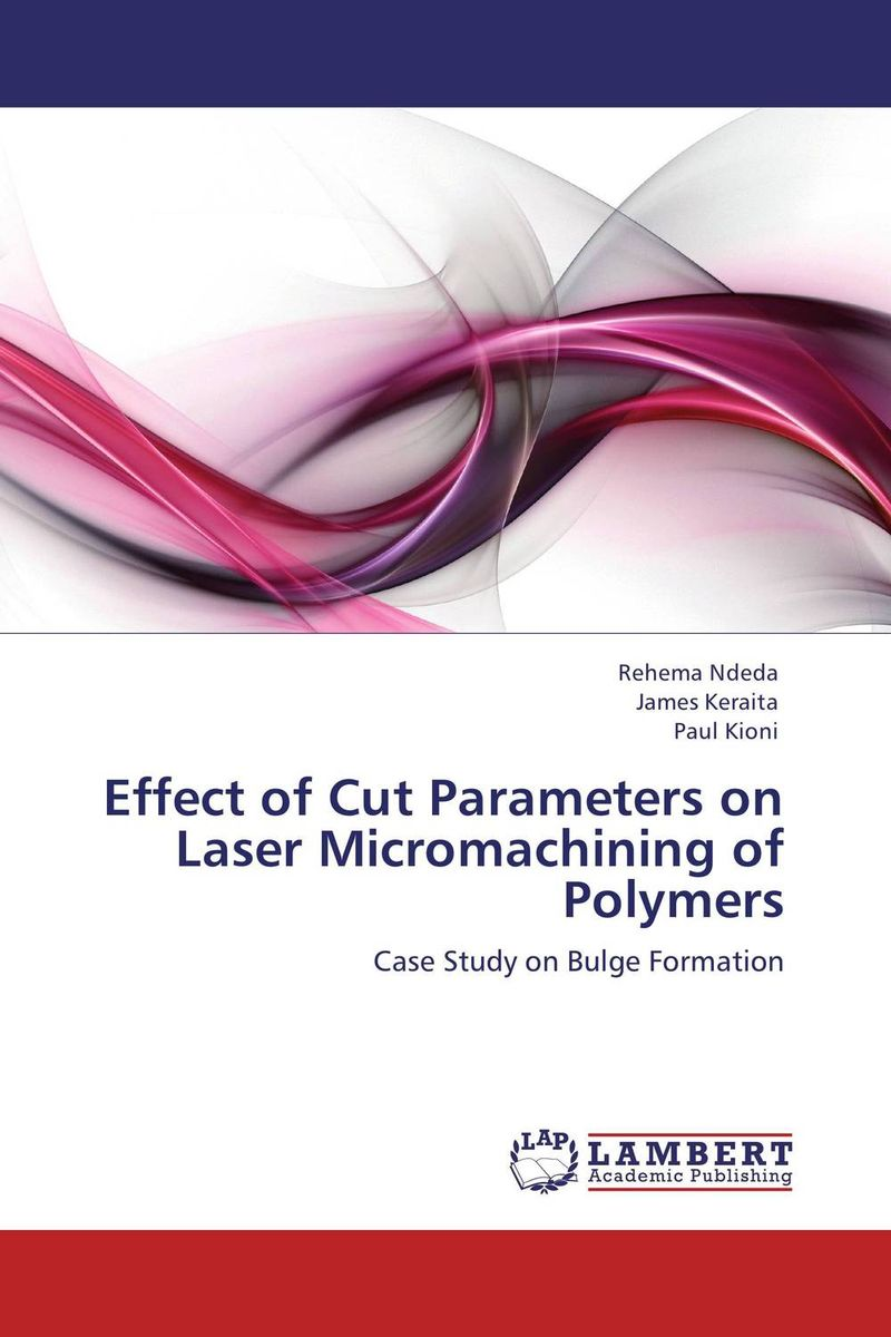 Effect of Cut Parameters on Laser Micromachining of Polymers petar piljek zdenka keran and ante ninic micromachining