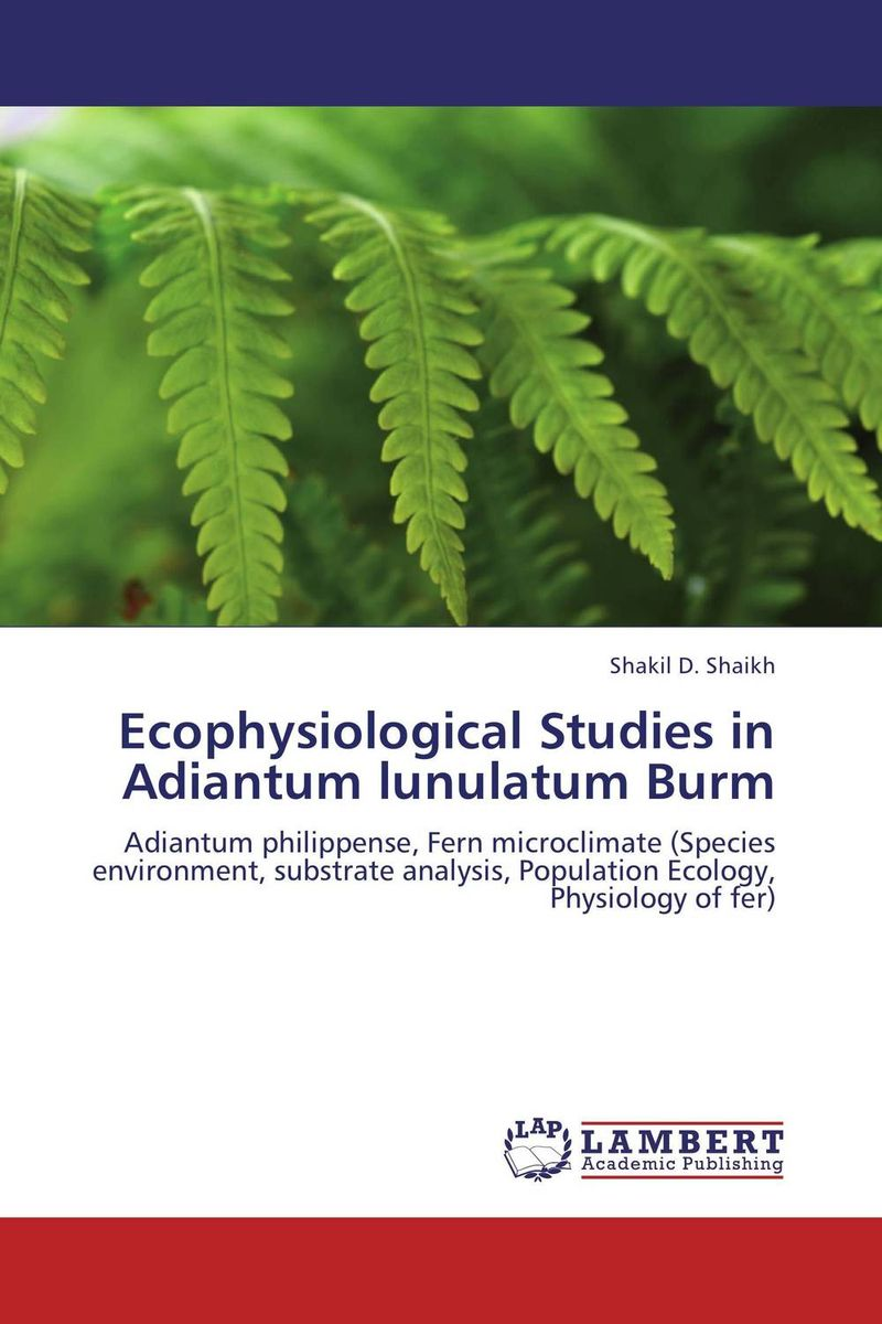 Ecophysiological Studies in Adiantum lunulatum Burm on the distribution of information structures and focal points