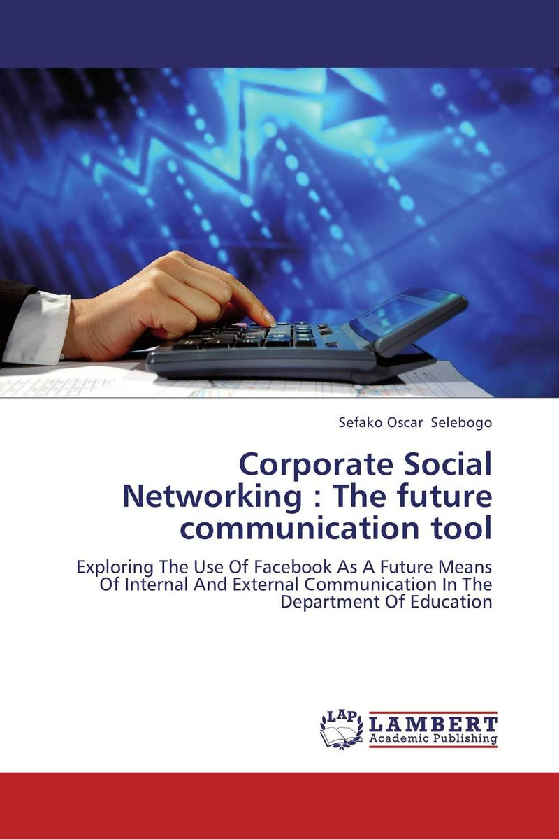 Corporate Social Networking : The future communication tool gabriel oguntoyinbo social networking sites as pr tools in an organizations csr activities