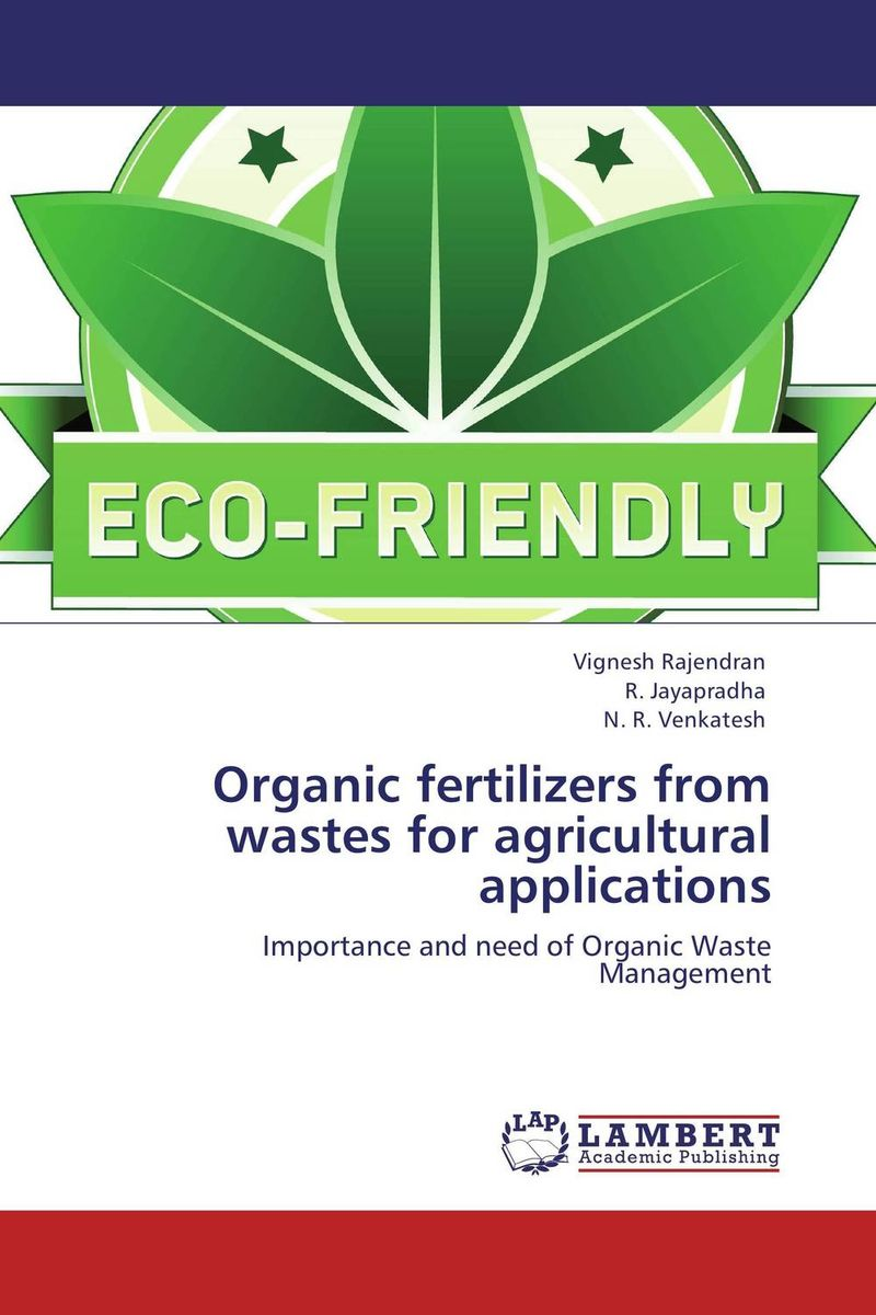 Organic fertilizers from wastes for agricultural applications atamjit singh pal paramjit kaur khinda and amarjit singh gill local drug delivery from concept to clinical applications