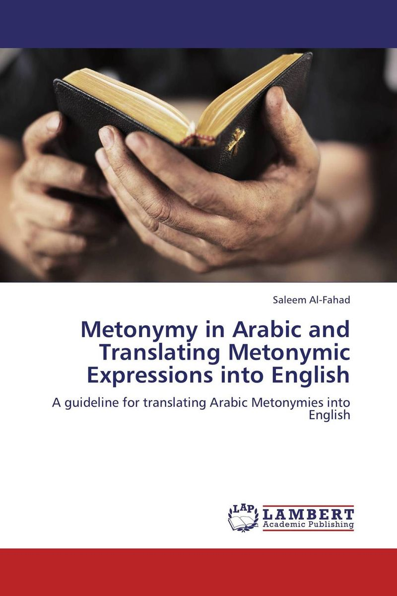 Metonymy in Arabic and Translating Metonymic Expressions into English three academic databases with arabic language content