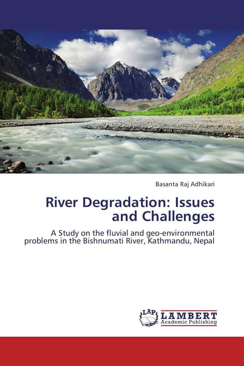 River Degradation: Issues and Challenges assessing the demand of river bank recreational facilities