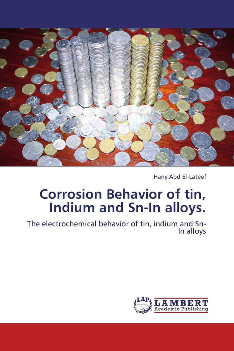Corrosion Behavior of tin, Indium and Sn-In alloys.
