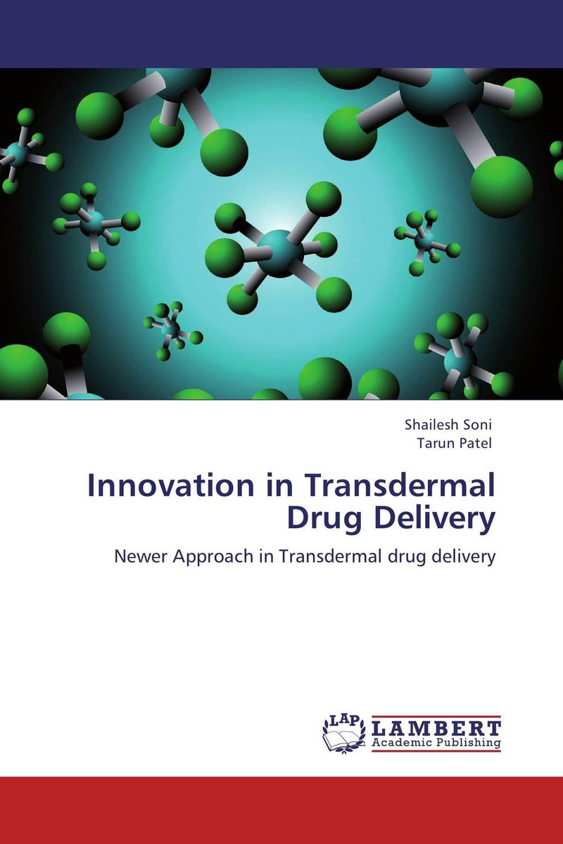 Innovation in Transdermal Drug Delivery abhishek kumar sah sunil k jain and manmohan singh jangdey a recent approaches in topical drug delivery system