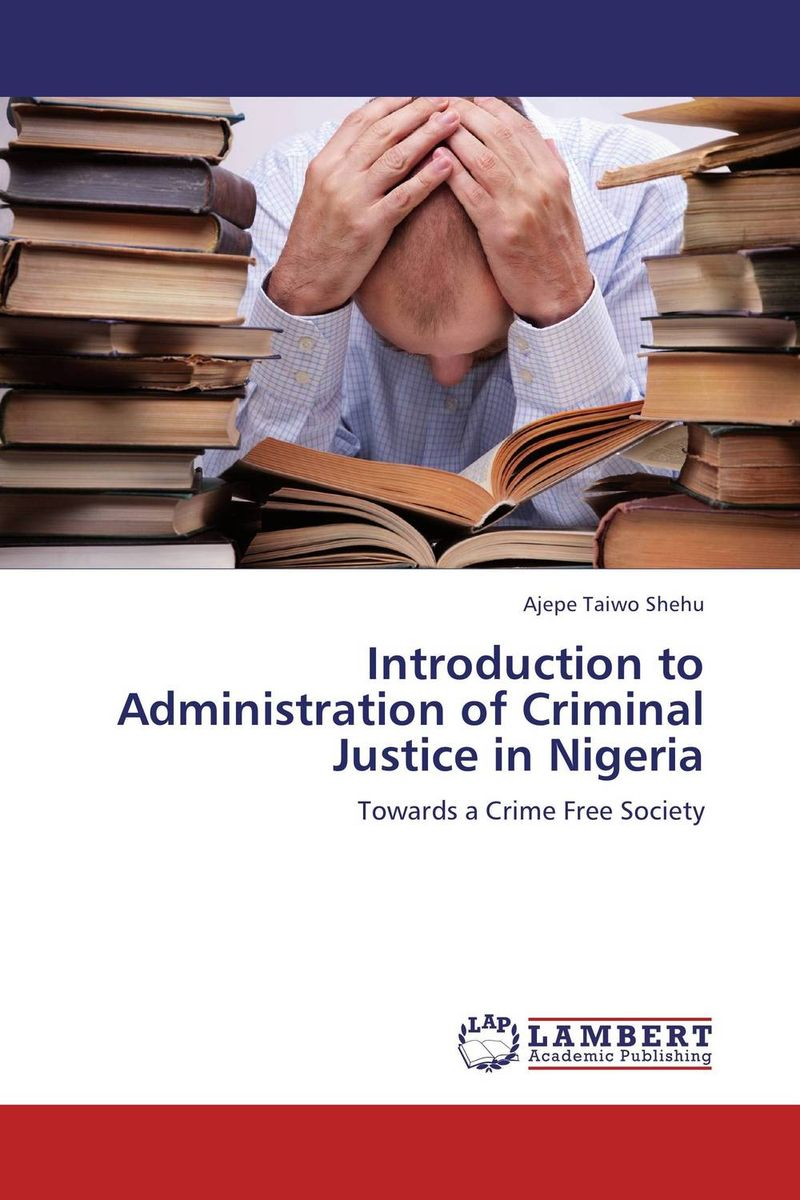 Introduction to Administration of Criminal Justice in Nigeria the role of legal feeling in the criminal legislation