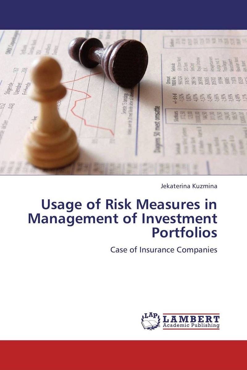 Usage of Risk Measures in Management of Investment Portfolios steven peterson investment theory and risk management