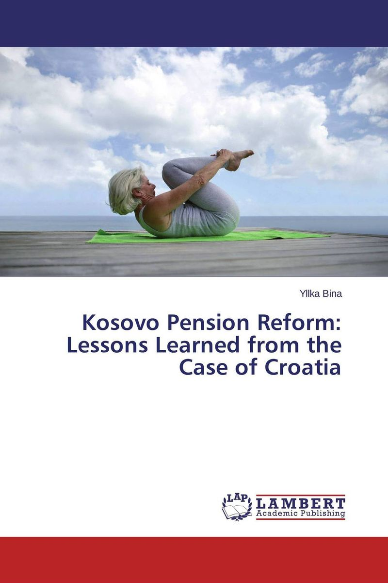 Kosovo Pension Reform: Lessons Learned from the Case of Croatia aging population and pension system reform in china