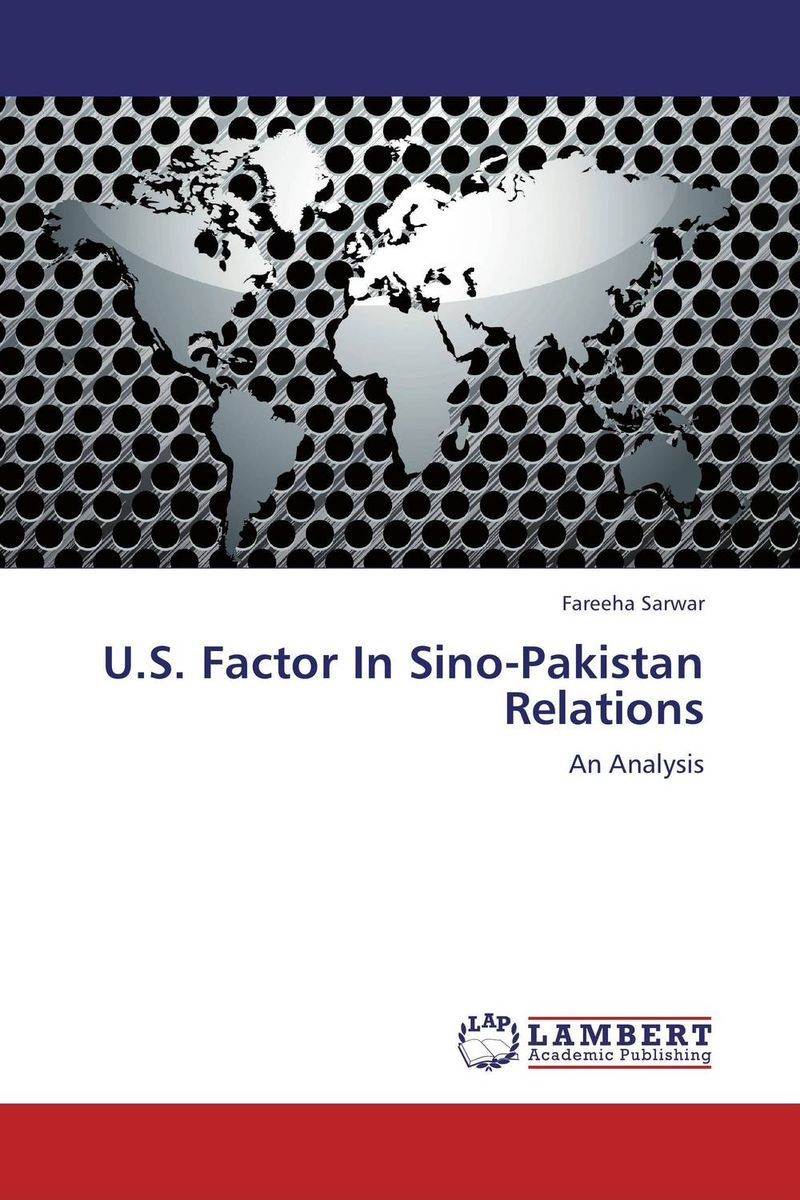 U.S. Factor In Sino-Pakistan Relations pakistan on the brink the future of pakistan afghanistan and the west