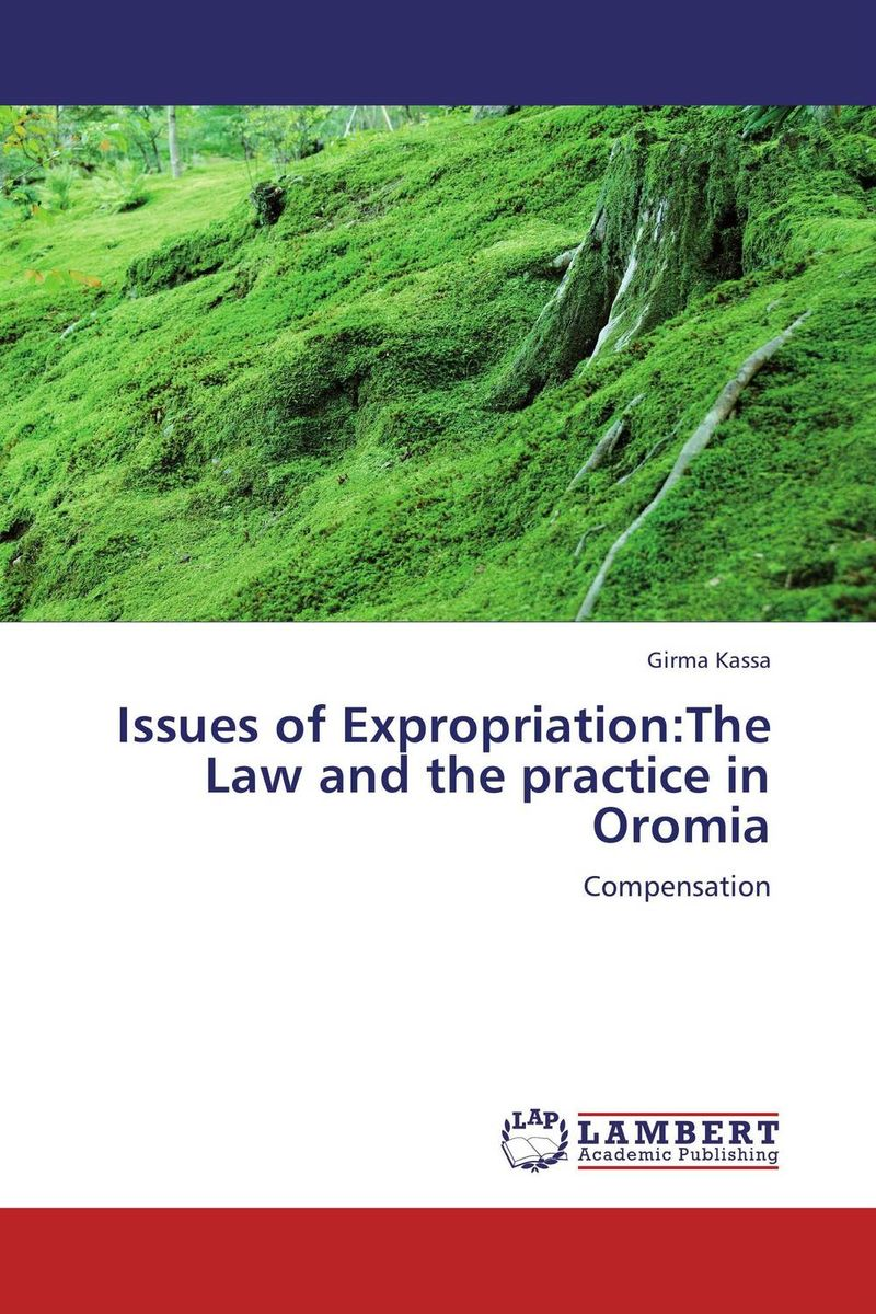 Issues of Expropriation:The Law and the practice in Oromia