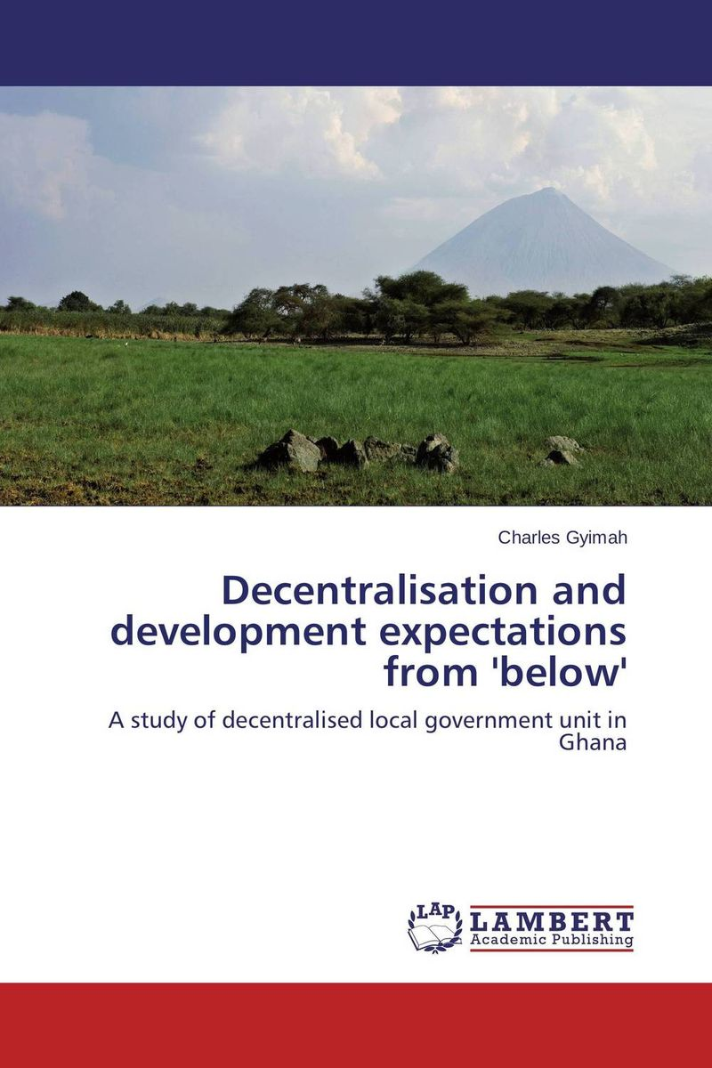 Decentralisation and development expectations from 'below' district substructures as agents of local governance