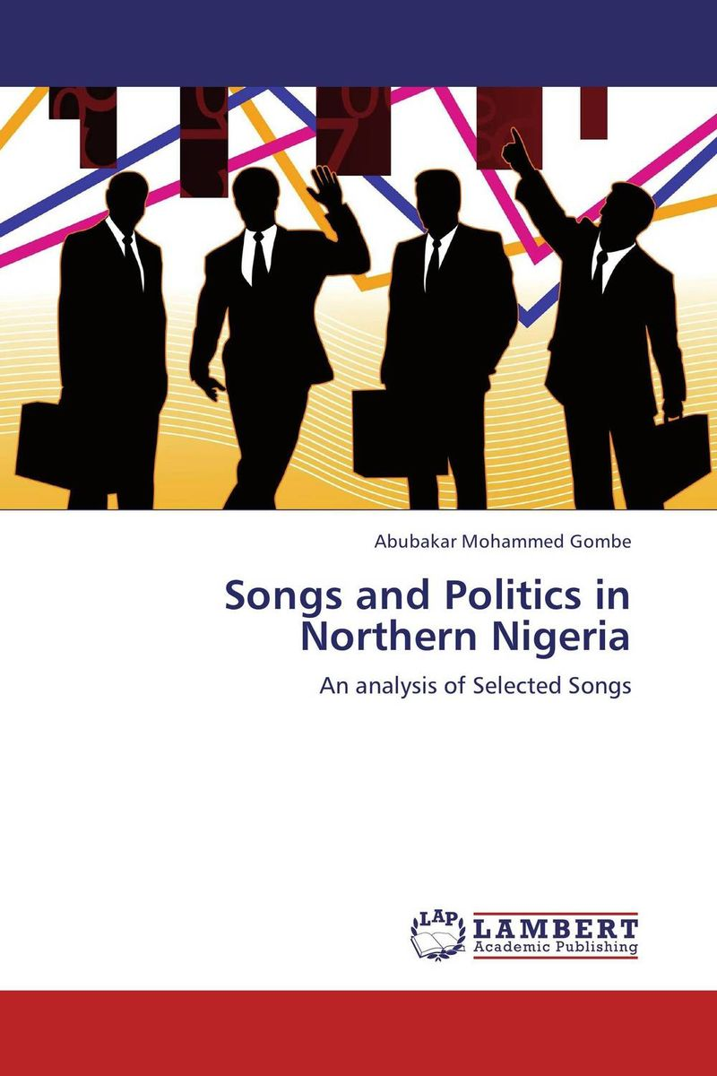 Songs and Politics in Northern Nigeria strict democracy burning the bridges in politics