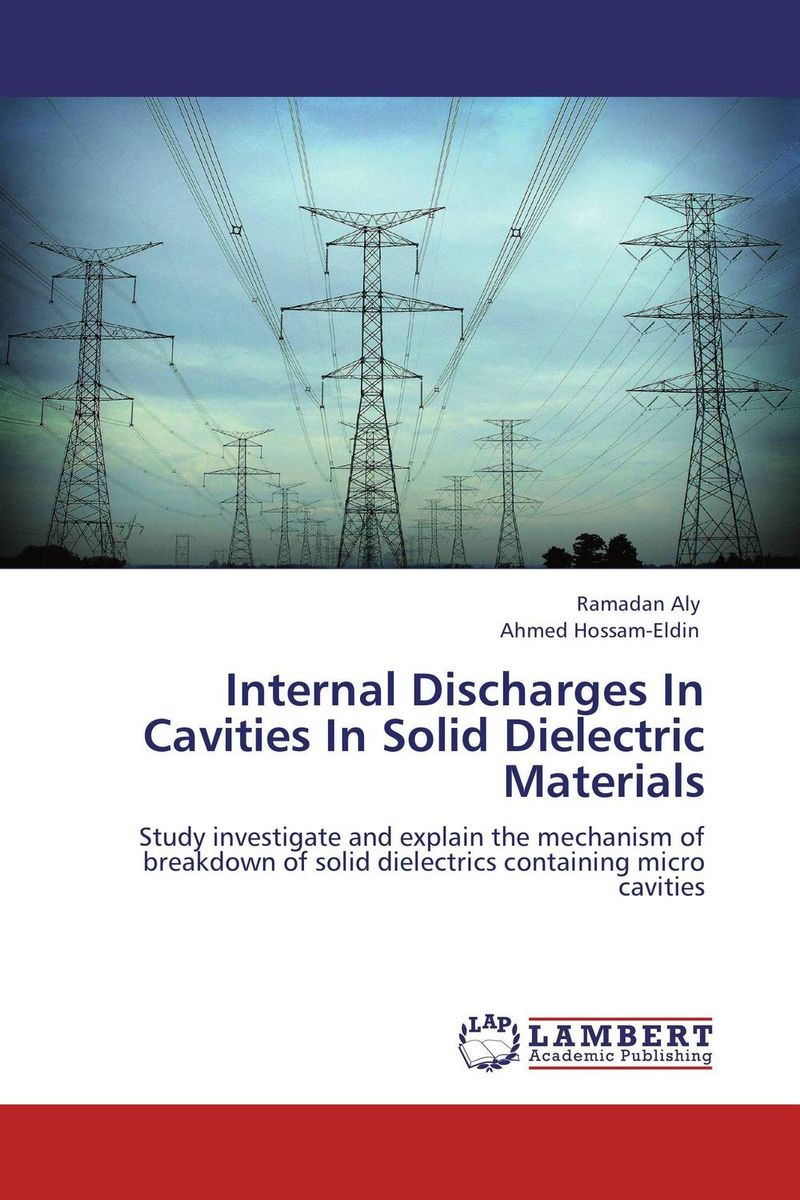 Internal Discharges In Cavities In Solid Dielectric Materials juan martinez vega dielectric materials for electrical engineering