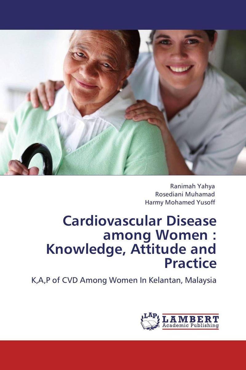 купить Cardiovascular Disease among Women : Knowledge, Attitude and Practice онлайн