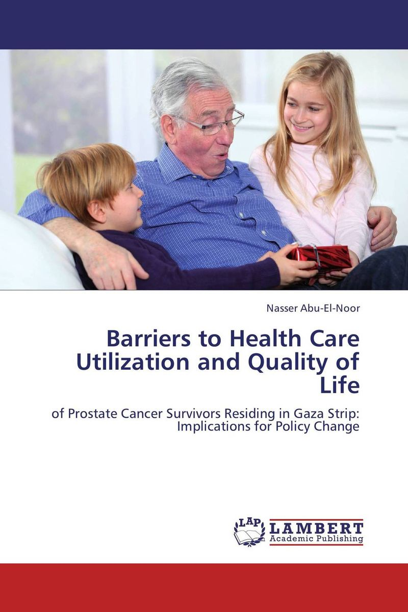 Barriers to Health Care Utilization and Quality of Life cooking well prostate health