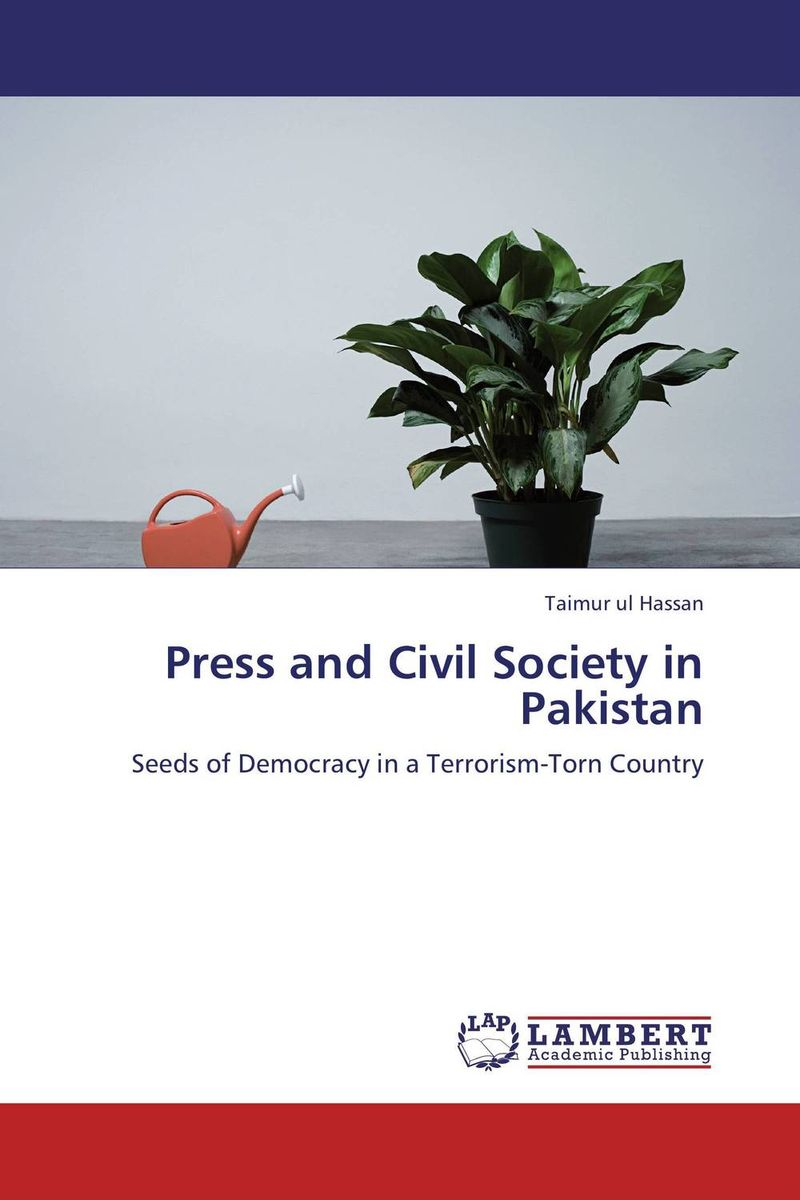 Press and Civil Society in Pakistan the demands of liberty – civil society in france since the revolution