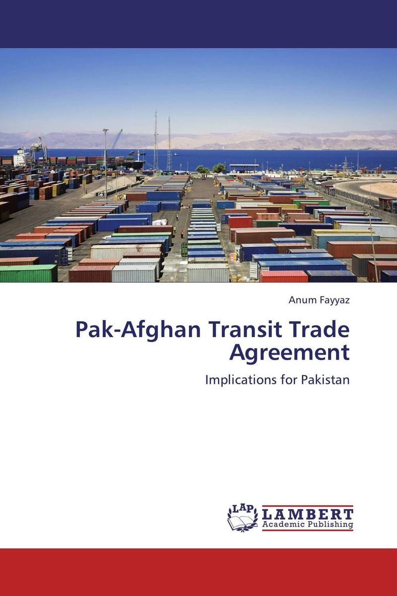 Pak-Afghan Transit Trade Agreement pakistan on the brink the future of pakistan afghanistan and the west