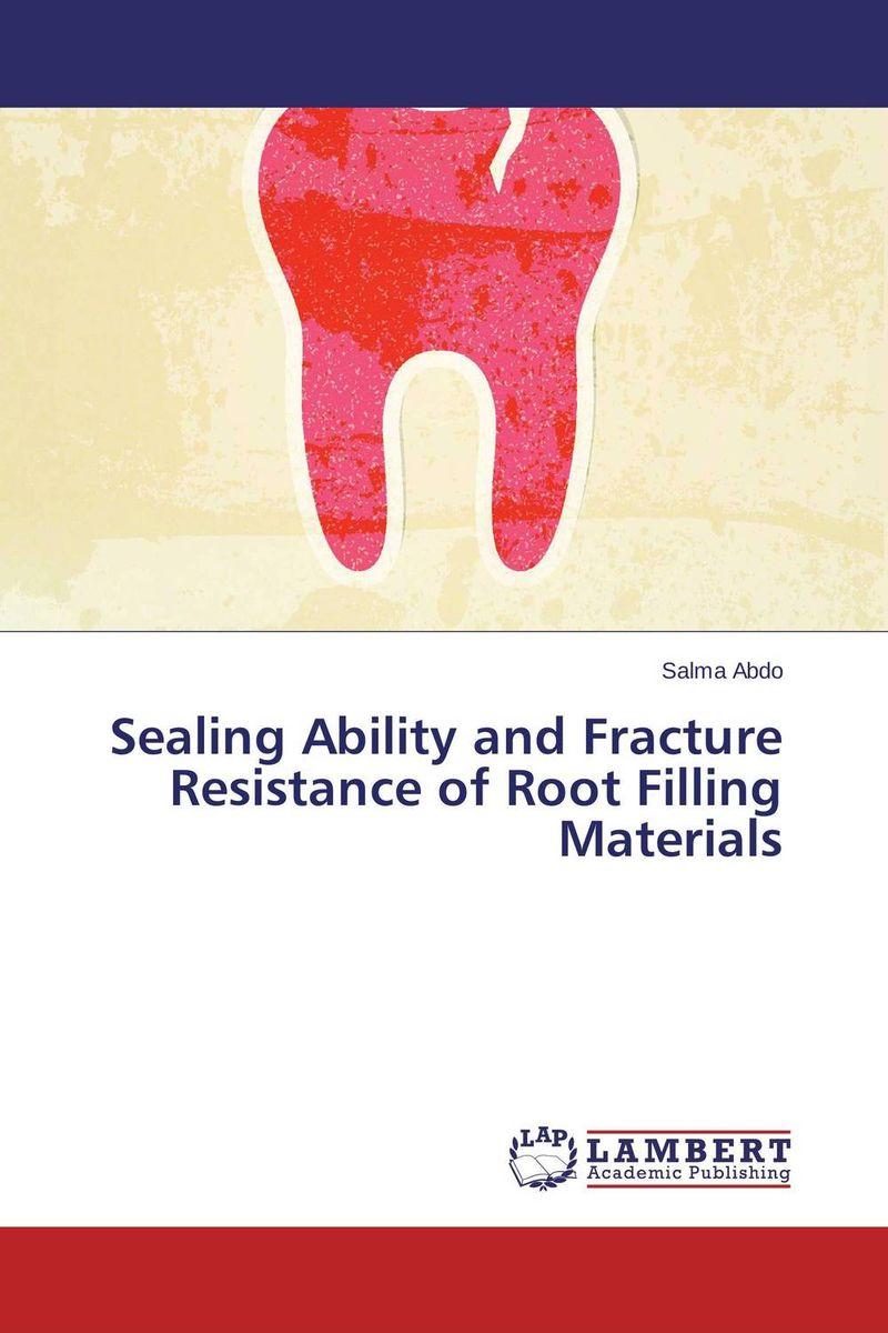 Sealing Ability and Fracture Resistance of Root Filling Materials simranjeet kaur amaninder singh and pranav gupta surface properties of dental materials under simulated tooth wear