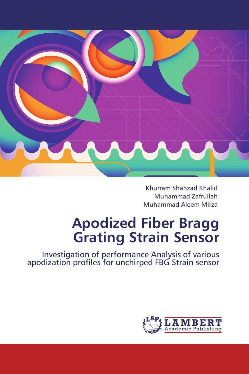 Apodized Fiber Bragg Grating Strain Sensor steven bragg m cost reduction analysis tools and strategies