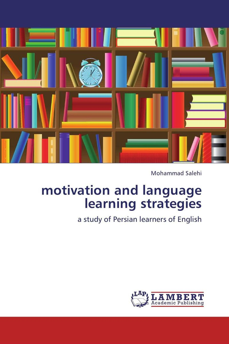 motivation and language learning strategies cassandra c green the effectiveness of a first year learning strategies seminar