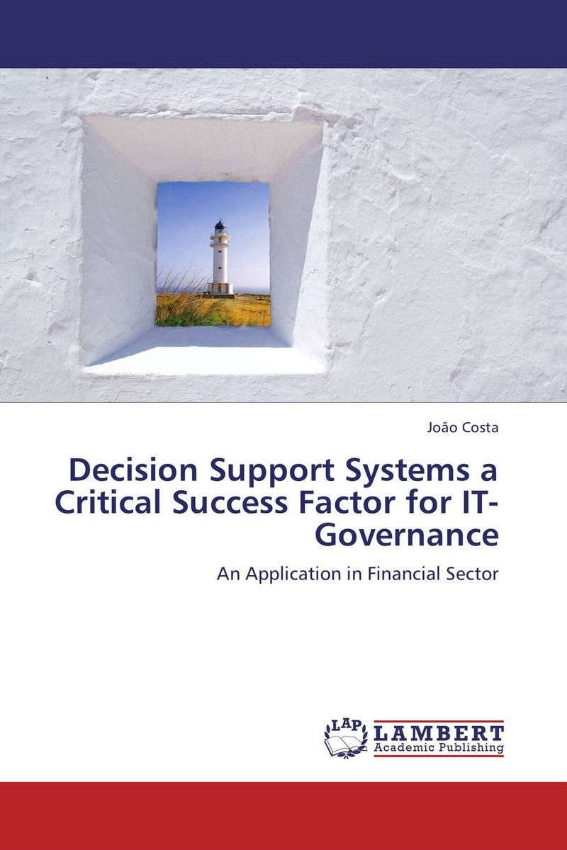 Decision Support Systems a Critical Success Factor for IT-Governance driven to distraction