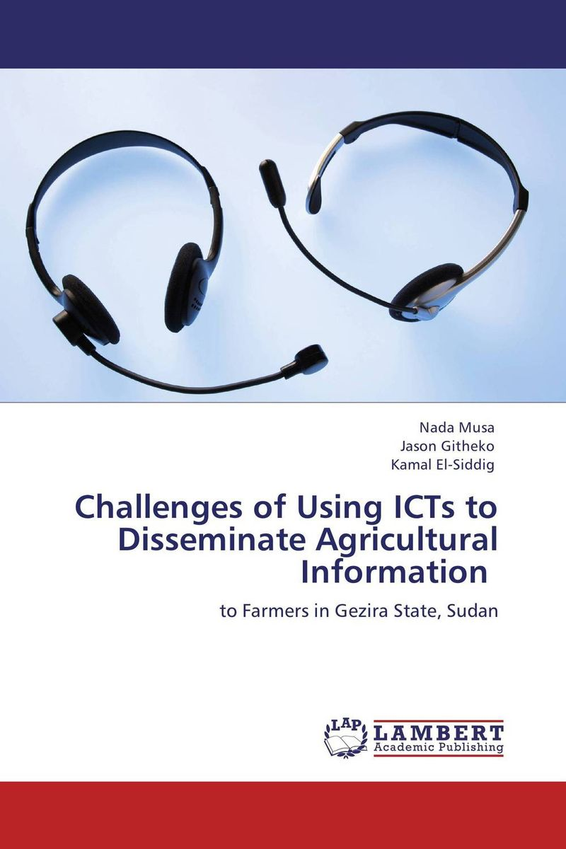 Challenges of Using ICTs to Disseminate Agricultural Information affair of state an